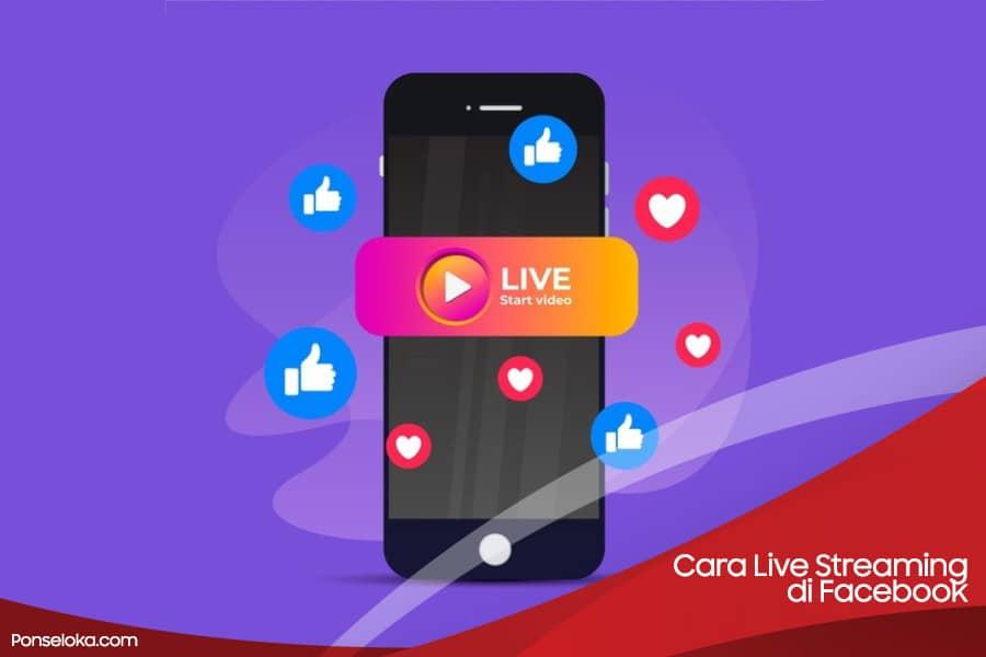 Cara Live Streaming di Facebook